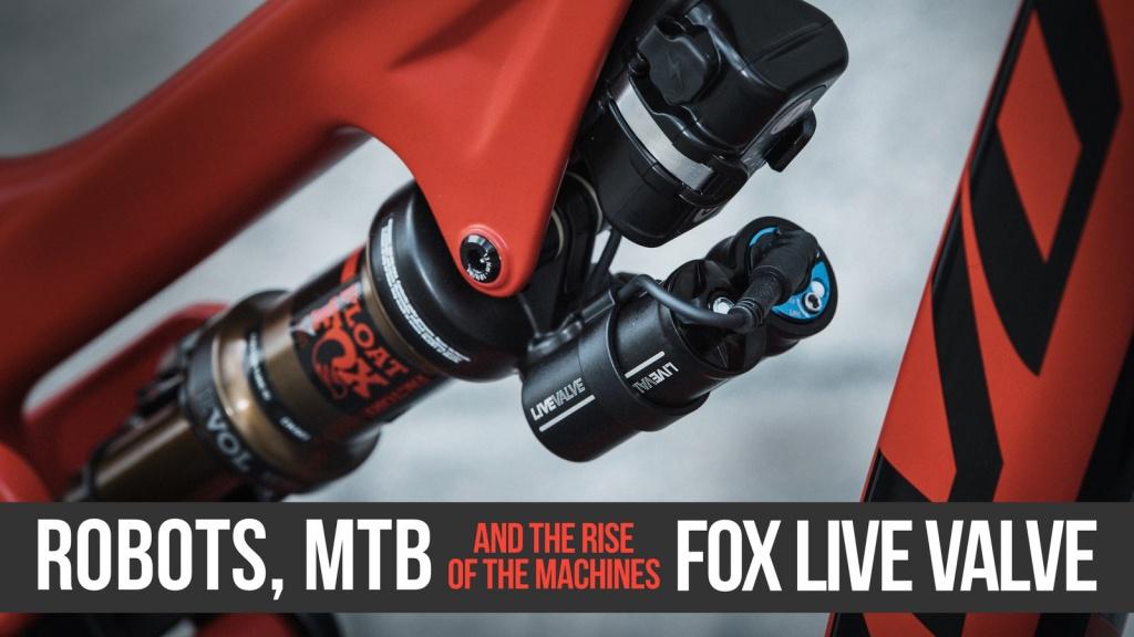 Новое железо: FOX Live Valve - киборги захватывают МТВ