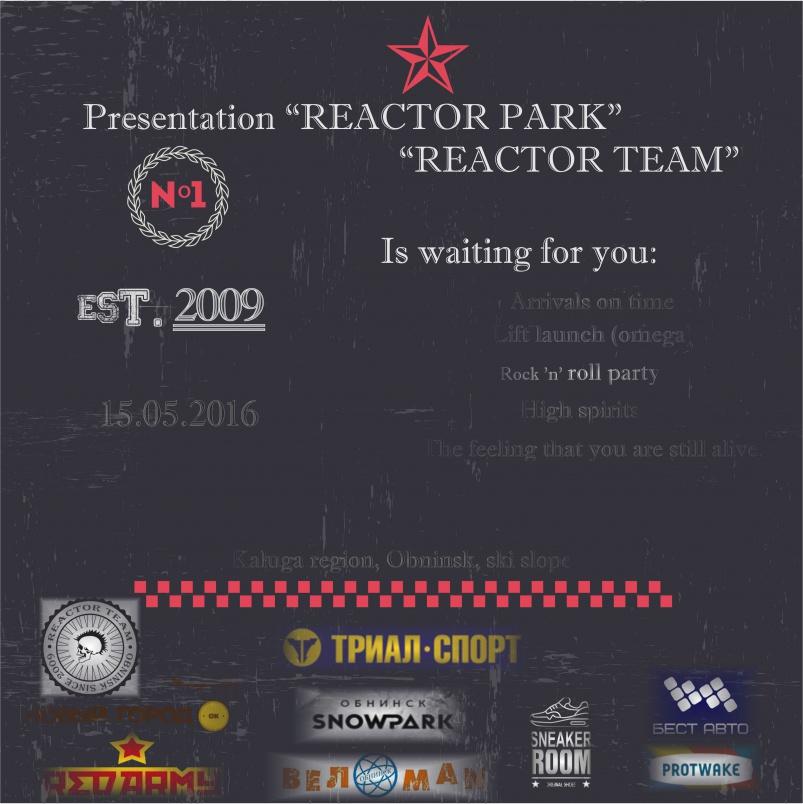 Блог им. NikitosRamone: 15 мая 2016 года, состоится открытие парка REACTOR PARK и презентация команды REACTOR TEAM.